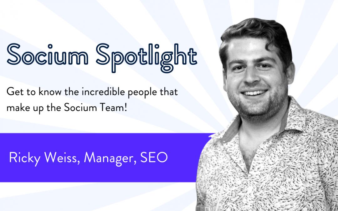 Socium Spotlight: Ricky Weiss