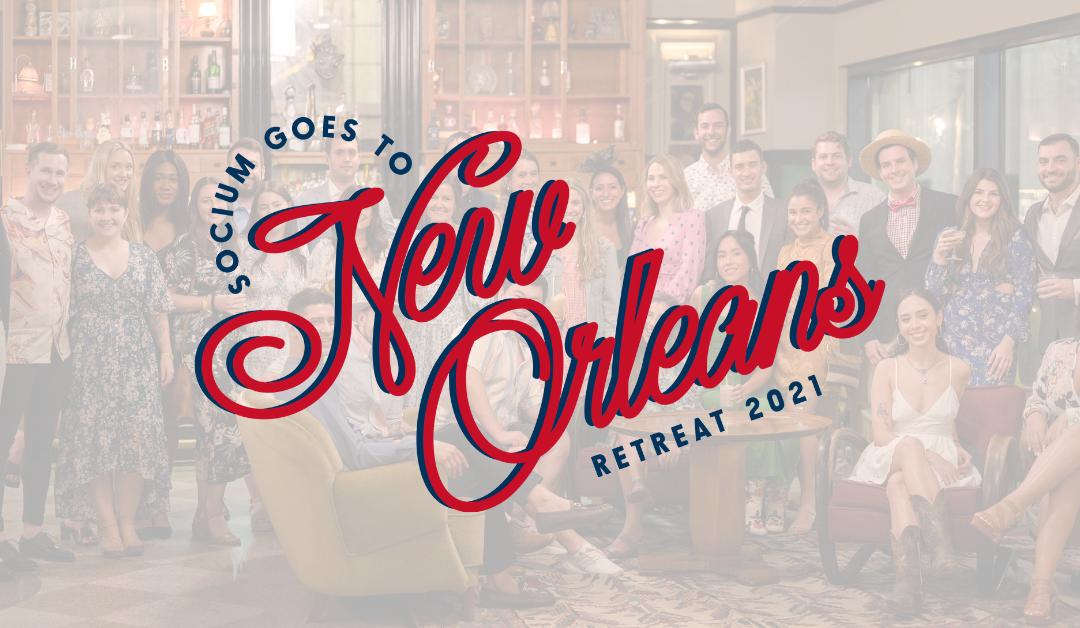 Socium Goes to New Orleans: 2021 Retreat Recap